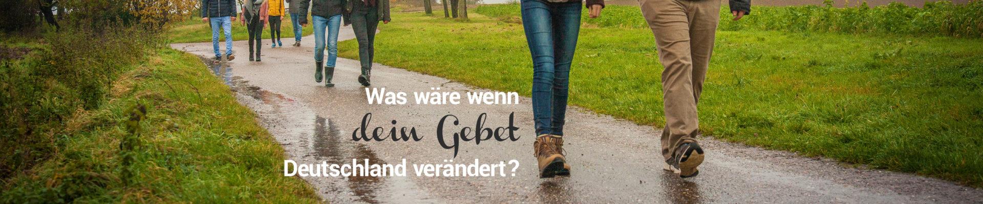 Was wäre, wenn Dein Gebet Deutschland verändert?